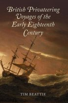 British Privateering Voyages of the Early Eighteenth Century