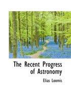 The Recent Progress of Astronomy