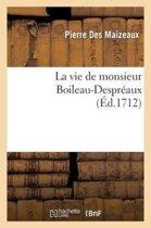 La Vie de Monsieur Boileau-Despr�aux