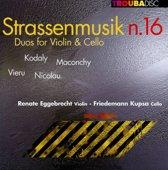 Strassenmusik n. 16: Duos for Violin & Cello