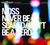 Never Be Scared / Don't Be A Hero