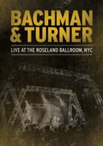 Bachman & Turner - Live At The Roseland Ballroom NYC