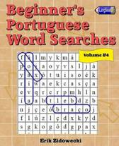 Beginner's Portuguese Word Searches - Volume 4