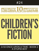 Perfect 10 Children's Fiction Plots #24-3 ''ONCE UPON A TIME - BOOK 2 A STUPID BOY''