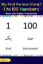 My First Persian (Farsi) 1 to 100 Numbers Book with English Translations