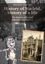 History of Madrid, History of a life