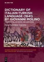 Dictionary of Italian-Turkish Language (1641) by Giovanni Molino: Transcripted, Reversed, and Annotated