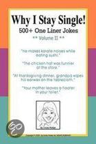 Why I Stay Single! 500+ One Liner Jokes - Volume II