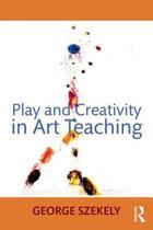 Play and Creativity in Art Teaching