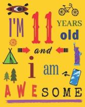 I'm 11 Years Old and I Am Awesome