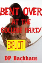 Bent Over At the College Party (A First Anal Sex Erotica Story with Double Penetration)