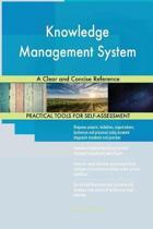 Knowledge Management System a Clear and Concise Reference
