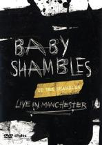 Baby Shambles - Live In Manchester