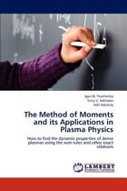 The Method of Moments and Its Applications in Plasma Physics