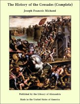 The History of the Crusades (Complete)