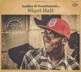 Ladies and Gentlemen Nigel Hall