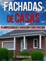 Fachadas de Casas: Planificacion, restauracion y construccion