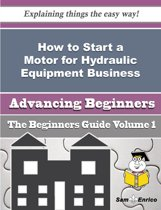 How to Start a Motor for Hydraulic Equipment Business (Beginners Guide)