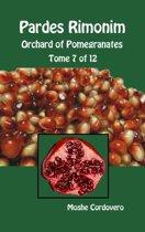 Pardes Rimonim - Orchard of Pomegranates - Tome 7 of 12