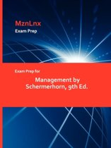 Exam Prep for Management by Schermerhorn, 9th Ed.