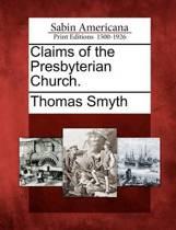 Claims of the Presbyterian Church.