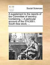 A Supplement to the Reports of the Committee of Secrecy