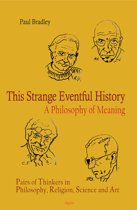 This Strange Eventful History: A Philosophy of Meaning