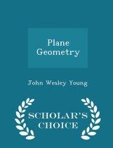 Plane Geometry - Scholar's Choice Edition