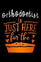 Orthodontist is just here for the: pie Lined Notebook / Diary / Journal To Write In 6''x9'' for Thanksgiving. be Grateful Thankful Blessed this fall and