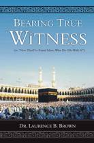 Bearing True Witness