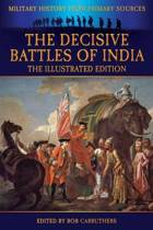 The Decisive Battles of India - The Illustrated Edition