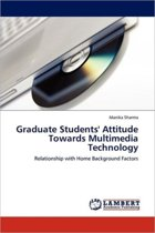 Graduate Students' Attitude Towards Multimedia Technology
