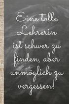 Eine tolle Lehrerin ist schwer zu finden, aber unm glich zu vergessen.