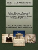 Sellers (Charles) V. Regents of University of California U.S. Supreme Court Transcript of Record with Supporting Pleadings
