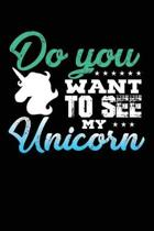 Do You Want to See My Unicorn