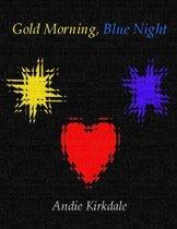 Gold Morning, Blue Night