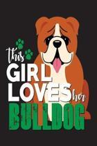 This Girl Loves Her Bulldog