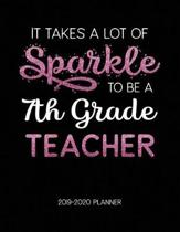 It Takes A Lot of Sparkle to Be A 7Th Grade Teacher 2019-2020 Planner