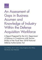 An Assessment of Gaps in Business Acumen and Knowledge of Industry Within the Defense Acquisition Workforce