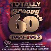 Totally Groovy 60's: 1960-1963