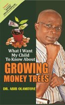 What l want my child to know about Growing Money Trees