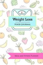 Weight Loss Food Journal: Meal and Fitness Planner: Diet, Food and Meal Tracking Diary/Log/Journal (Weight Loss and Fitness planner)