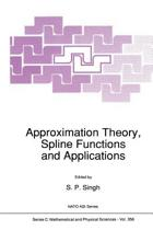 Approximation Theory, Spline Functions and Applications