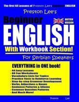 Preston Lee's Beginner English With Workbook Section For Serbian Speakers (British Version)