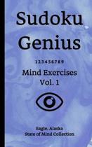 Sudoku Genius Mind Exercises Volume 1: Eagle, Alaska State of Mind Collection