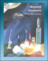 Beyond Horizons: A Half Century of Air Force Space Leadership, Military Space Programs, Sputnik through the Age of Apollo and the Gulf War