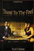 Toast to the Fool