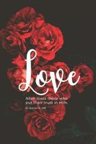 Love: Muslim Journal/Diary with Qur'an Verse - Islamic Gift for Women & Girls (Red Roses)