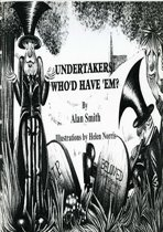 Undertakers, Who'd Have 'em?