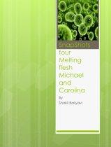 SnapShots Four (Melting Flesh) Michael and Carolina